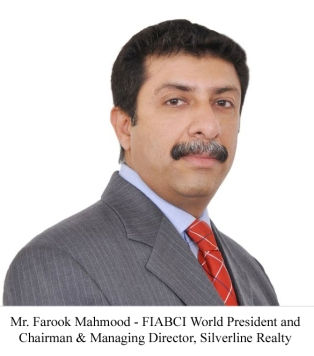 Mr. Farook Mahmood - FIABCI World President and Chairman & Managing Director, Silverline Realty